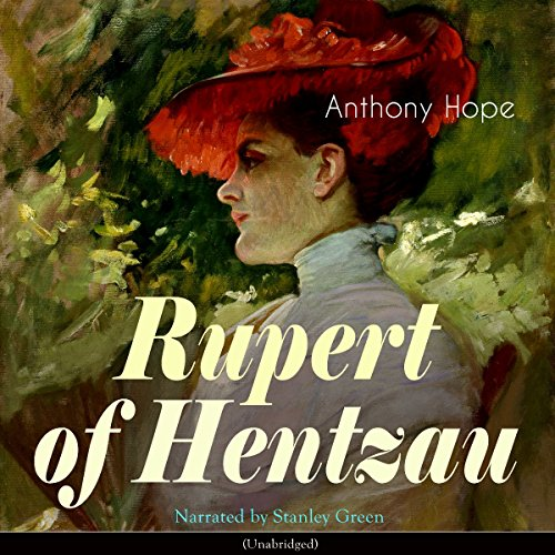 Rupert of Hentzau     Zenda 2              By:                                                                                                                                 Anthony Hope                               Narrated by:                                                                                                                                 Stanley Green                      Length: 8 hrs and 36 mins     1 rating     Overall 3.0