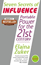 Seven Secrets of Influence –  Portable Power for the 21st Century: Portable Power for the 21st Century