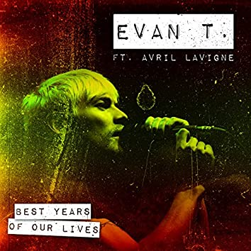 Best Years Of Our Lives (ft. Avril Lavigne)