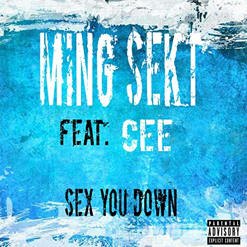 Sex You Down (feat. CEE) [Explicit]