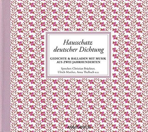 Hausschatz deutscher Dichtung. 4 CDs: Gedichte & Balladen mit Musik aus zwei Jahrhunderten