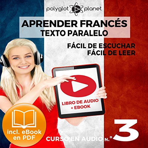 Aprender Francés - Texto Paralelo Curso en Audio, No. 3 - Fácil de Leer - Fácil de Escuchar [Learn French - Parallel Text Audio Course, No. 3] cover art