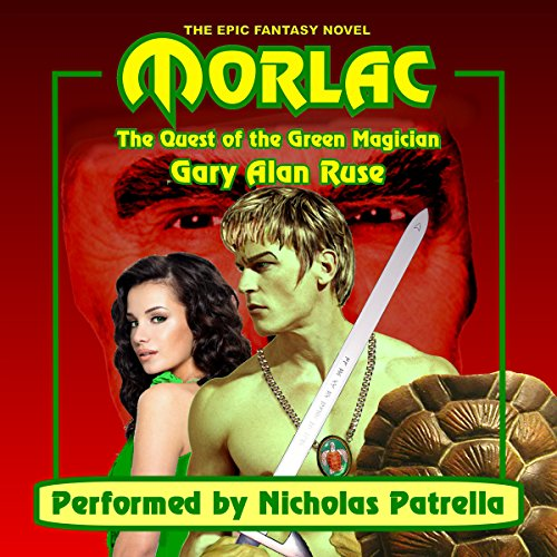 Morlac     The Quest of the Green Magician              By:                                                                                                                                 Gary Alan Ruse                               Narrated by:                                                                                                                                 Nicholas Patrella                      Length: 13 hrs and 46 mins     10 ratings     Overall 3.5