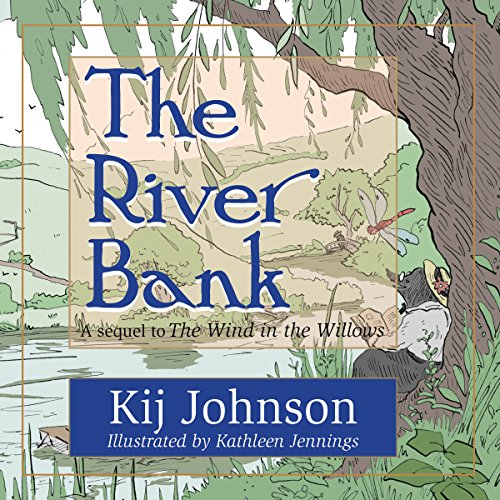 The River Bank: A Sequel to Kenneth Grahame's 'The Wind in the Willows' audiobook cover art