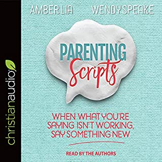 Parenting Scripts     When What You're Saying Isn't Working, Say Something New              By:                                                                                                                                 Wendy Speake,                                                                                        Amber Lia                               Narrated by:                                                                                                                                 Wendy Speake,                                                                                        Amber Lia                      Length: 6 hrs and 10 mins     Not rated yet     Overall 0.0