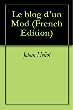 Le blog d'un Mod (French Edition)