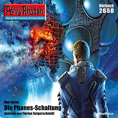 Die Phanes-Schaltung     Perry Rhodan 2650              Autor:                                                                                                                                 Uwe Anton                               Sprecher:                                                                                                                                 Florian Seigerschmidt                      Spieldauer: 4 Std. und 3 Min.     1 Bewertung     Gesamt 5,0