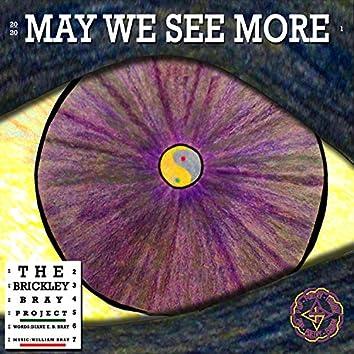 May We See More
