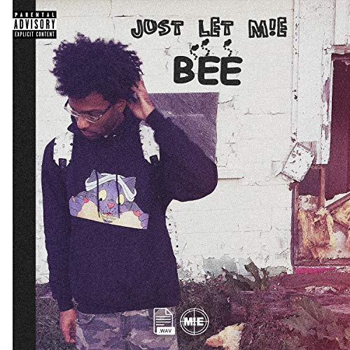 Just Let M!e Bee [Explicit]