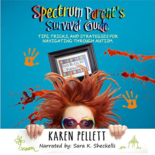 Spectrum Parent's Survival Guide: Tips, Tricks & Strategies for Navigating Through Autism audiobook cover art
