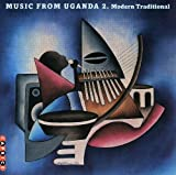 Music From Uganda 2: Modern Traditional by Music From...