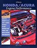Honda/acura Engine Performance Hp1384: How to Modify D, B, and H Series Honda/Acura Engines for Street and Drag Racing Performance
