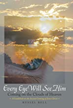 Every Eye Will See Him: Coming on the Clouds of Heaven