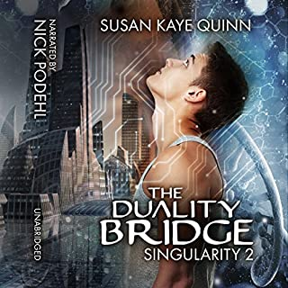 The Duality Bridge     Singularity, Book 2              By:                                                                                                                                 Susan Kaye Quinn                               Narrated by:                                                                                                                                 Nick Podehl                      Length: 10 hrs and 43 mins     21 ratings     Overall 4.6