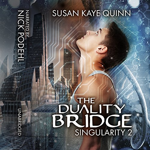 The Duality Bridge     Singularity, Book 2              By:                                                                                                                                 Susan Kaye Quinn                               Narrated by:                                                                                                                                 Nick Podehl                      Length: 10 hrs and 43 mins     3 ratings     Overall 4.7