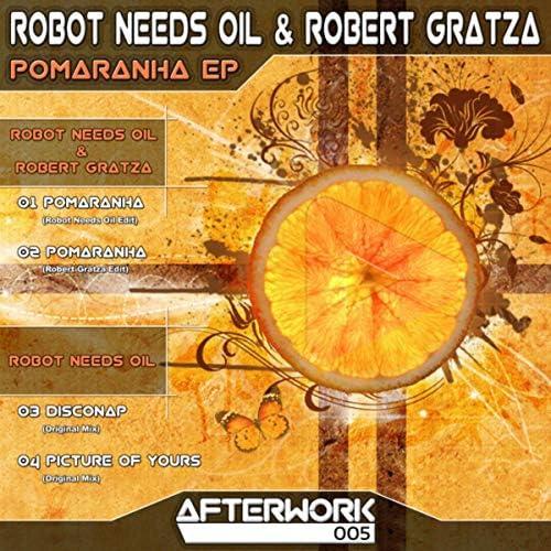 Robot Needs Oil & Robert Gratza