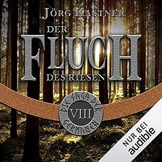 Der Fluch des Riesen     Die Saga der Germanen 8              Autor:                                                                                                                                 Jörg Kastner                               Sprecher:                                                                                                                                 Josef Vossenkuhl                      Spieldauer: 9 Std. und 10 Min.     147 Bewertungen     Gesamt 4,6
