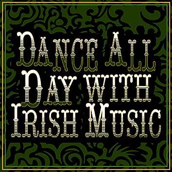 Dance All Day with Irish Music