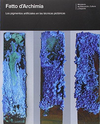 Fatto d'Archimia. Los pigmentos artificiales en las técnicas pictóricas