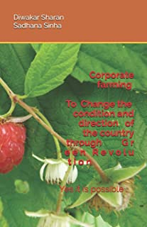 Corporate farming  To  Change the  condition and direction   of the country through   G r e e n   R e v o l u t i o n: It is possible