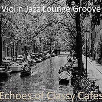 Echoes of Classy Cafes
