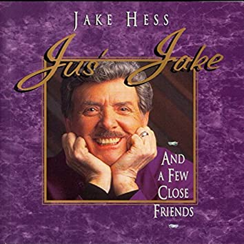 Jus' Jake And A Few Close Friends