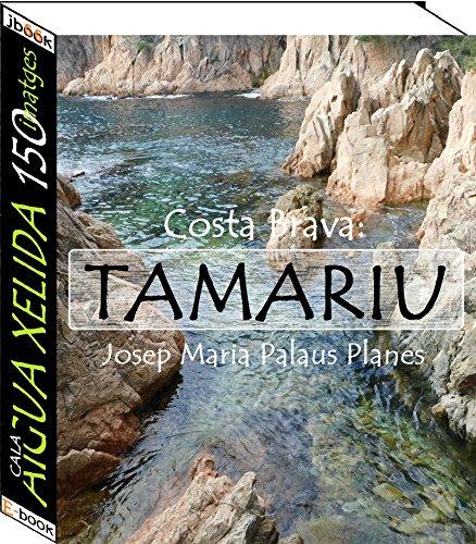 Costa Brava: Tamariu [Cala Aigua Xelida] (150 imatges) (Catalan Edition)