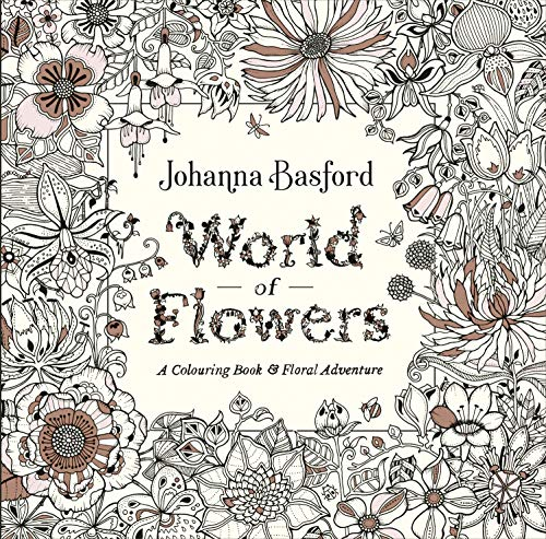 World of Flowers: A Colouring Book and Floral Adventure