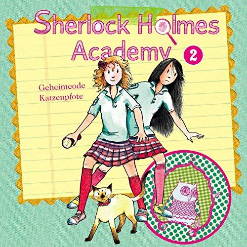 Geheimcode Katzenpfote (Sherlock Holmes Academy 2) Titelbild