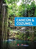 Moon Cancún & Cozumel: With Playa del Carmen, Tulum & the Riviera Maya (Travel Guide)