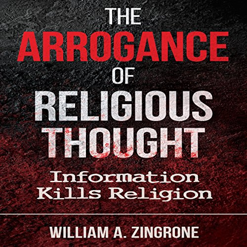 The Arrogance of Religious Thought cover art