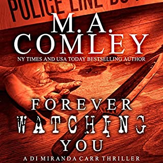 Forever Watching You     A DI Miranda Carr Thriller              By:                                                                                                                                 M. A. Comley                               Narrated by:                                                                                                                                 Caroline Neilson                      Length: 5 hrs and 45 mins     Not rated yet     Overall 0.0