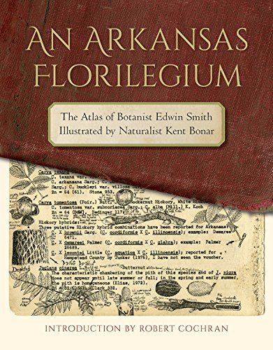 Compare Textbook Prices for An Arkansas Florilegium: The Atlas of Botanist Edwin Smith Illustrated by Naturalist Kent Bonar The Arkansas Character 1 Edition ISBN 9781682260425 by Smith, Edwin,Bonar, Kent,Cochran, Robert