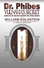 Dr. Phibes Vulnavia's Secret: Book III.V Of The Cult-Classic Dr. Phibes Series
