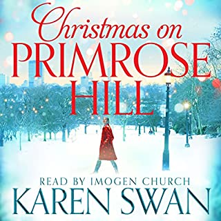 Christmas on Primrose Hill                   By:                                                                                                                                 Karen Swan                               Narrated by:                                                                                                                                 Imogen Church                      Length: 15 hrs and 12 mins     59 ratings     Overall 4.3