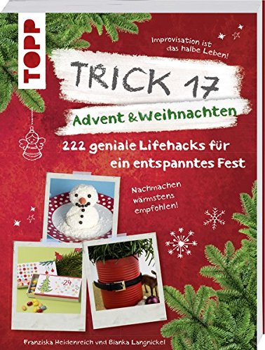 Trick 17 - Advent & Weihnachten: 222 geniale Lifehacks
