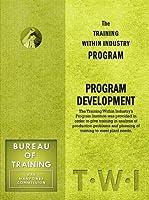 Training Within Industry: Program Development: Program Development