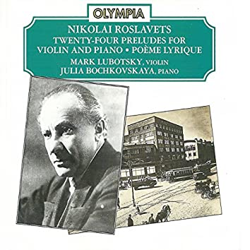 Roslavets: Works for Violin & Piano