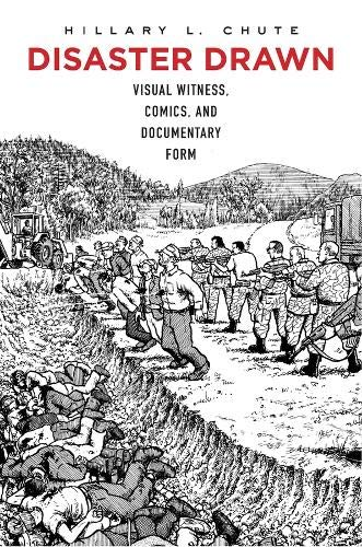 Disaster Drawn – Visual Witness, Comics, and Documentary Form
