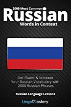 2000 Most Common Russian Words in Context: Get Fluent & Increase Your Russian Vocabulary with 2000 Russian Phrases (Russian Language Lessons) PDF