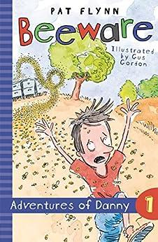 Beeware: Adventures of Danny Book 1 by [Pat Flynn]