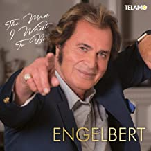 Engelbert: Man I Want to Be