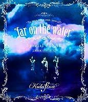 "Kalafina LIVE TOUR 2015~2016 ""far on the water""Special Final @東京国際フォーラムホールA..."