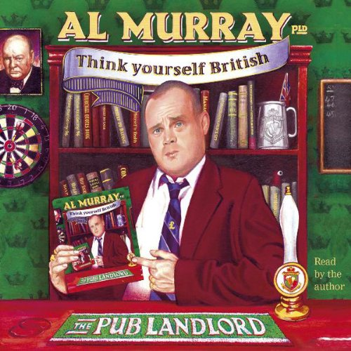Al Murray the Pub Landlord Says Think Yourself British audiobook cover art