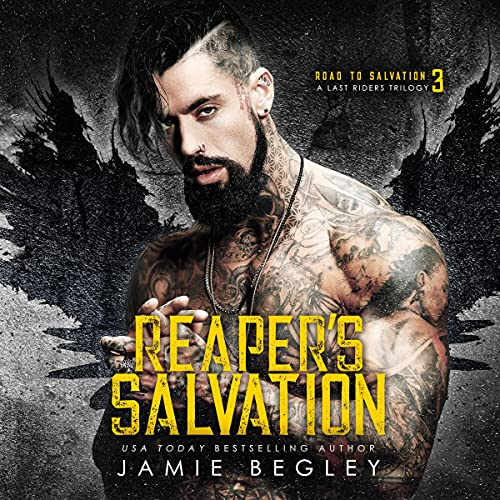Reaper's Salvation: A Last Riders Trilogy (Road to Salvation, Book 3)