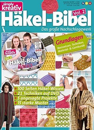 simply kreativ - Häkel-Bibel Volume 2 (inkl. DVD): Das große Nachschlagewerk für Einsteiger: Grundlagen des Häkelns