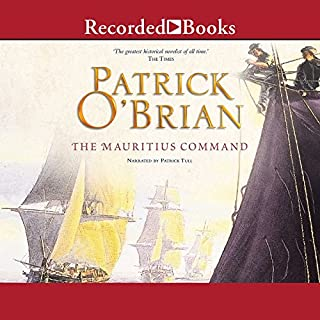 The Mauritius Command     Aubrey/Maturin Series, Book 4              By:                                                                                                                                 Patrick O'Brian                               Narrated by:                                                                                                                                 Patrick Tull                      Length: 13 hrs and 56 mins     1,558 ratings     Overall 4.7