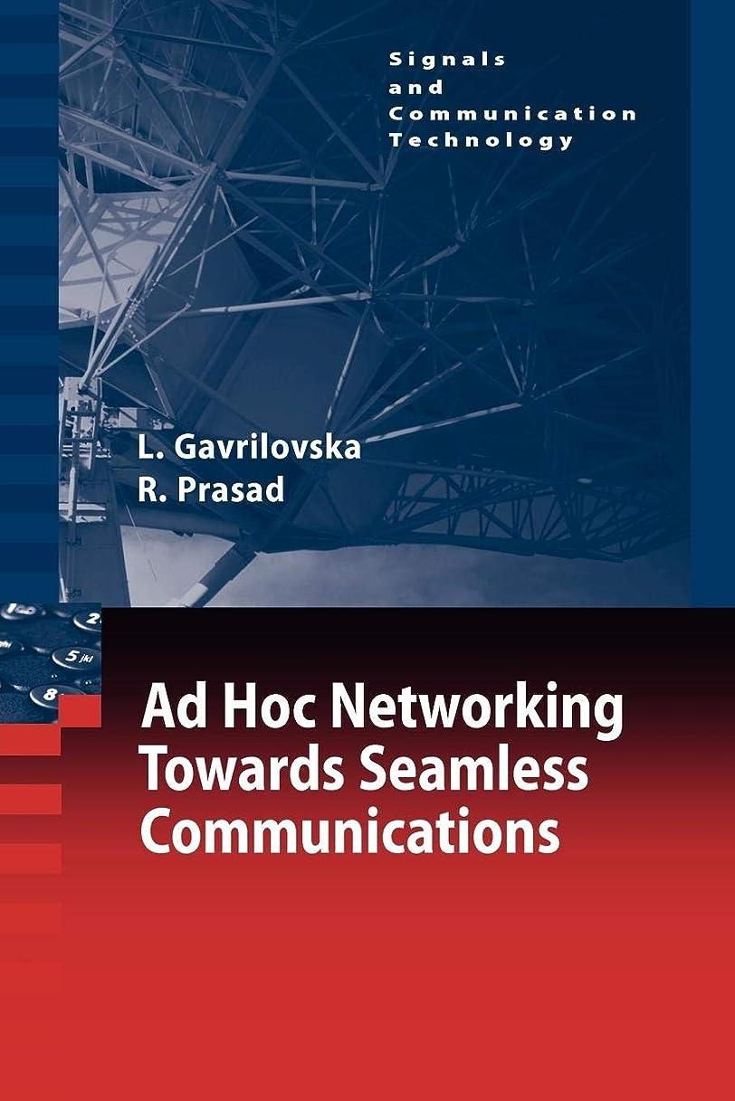 指令パン屋マイクAd-Hoc Networking Towards Seamless Communications (Signals and Communication Technology)