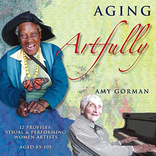 Aging Artfully audiobook cover art