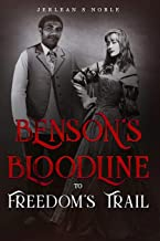 Benson's Bloodline to Freedom's Trail